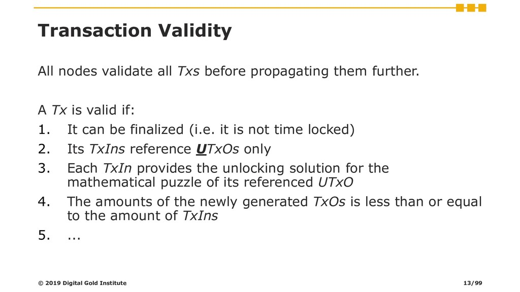 Transaction Validity All nodes validate all Txs...
