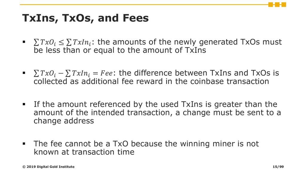 TxIns, TxOs, and Fees ▪ σ  ≤ σ  : the amounts o...