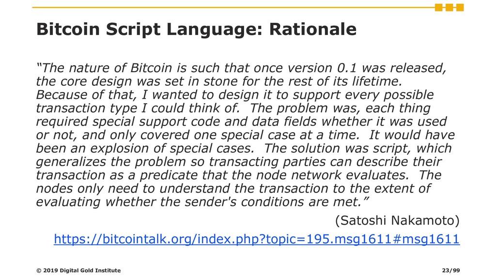 "Bitcoin Script Language: Rationale ""The nature ..."
