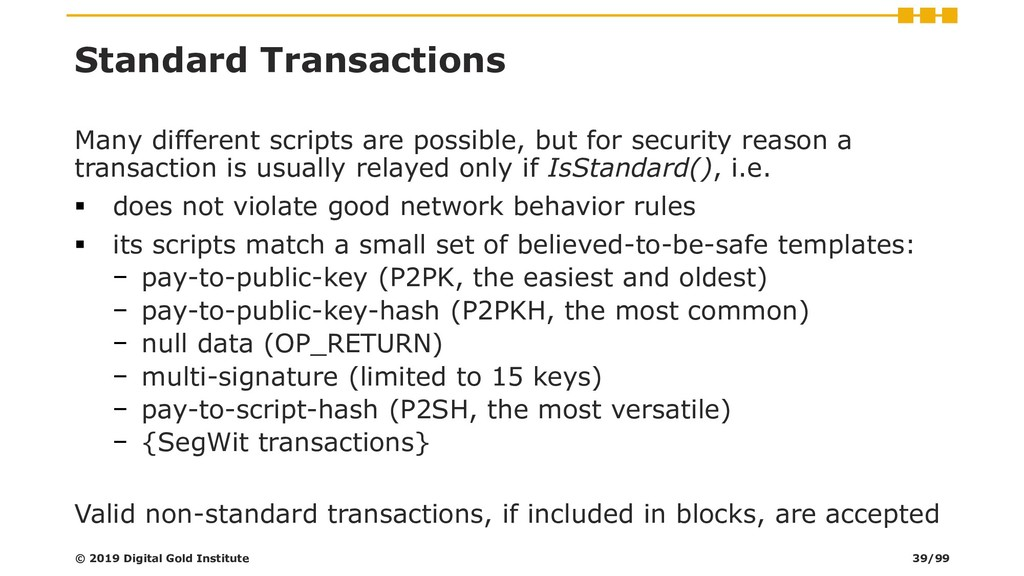 Standard Transactions Many different scripts ar...