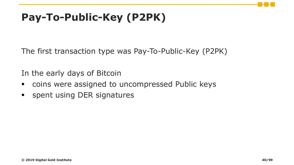 Pay-To-Public-Key (P2PK) The first transaction ...
