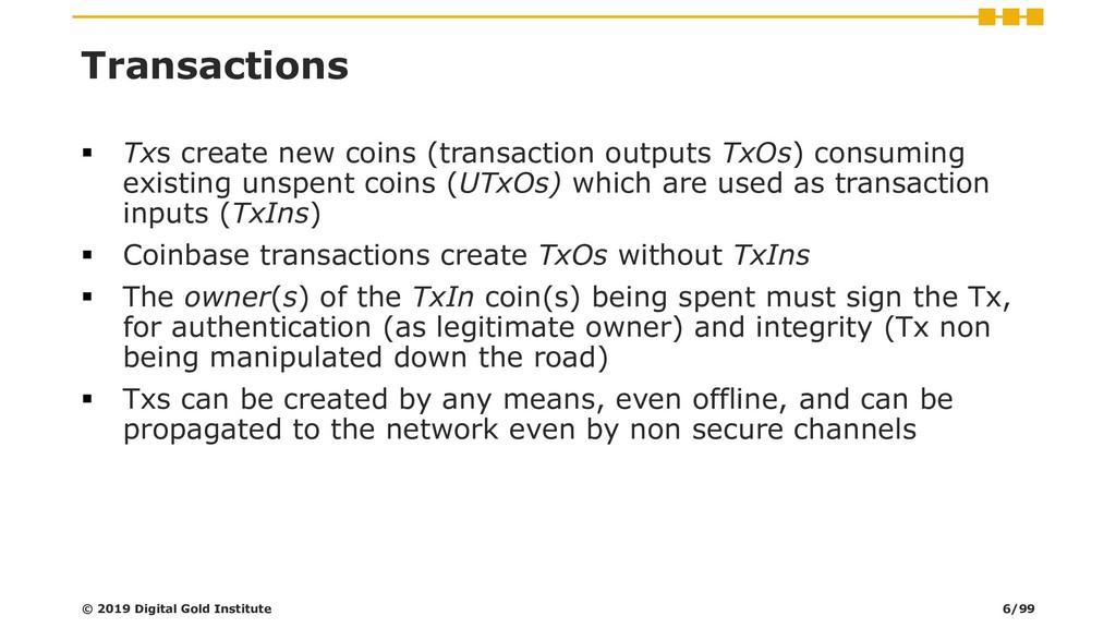 Transactions ▪ Txs create new coins (transactio...