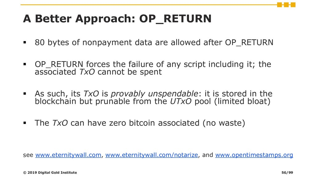 A Better Approach: OP_RETURN ▪ 80 bytes of nonp...