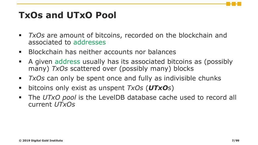 TxOs and UTxO Pool ▪ TxOs are amount of bitcoin...