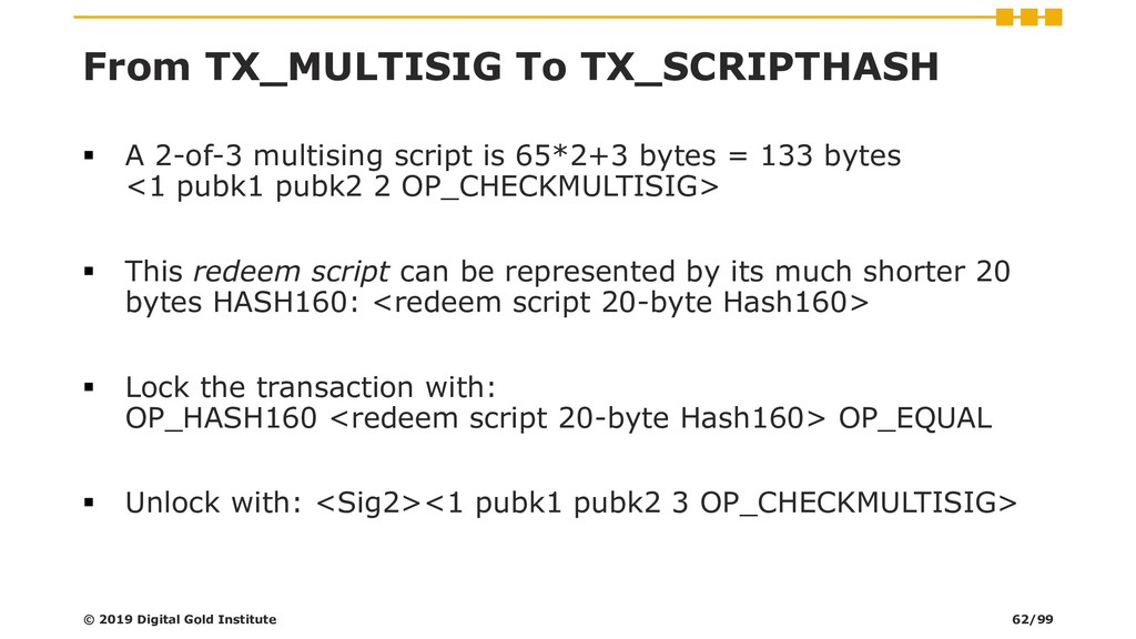 From TX_MULTISIG To TX_SCRIPTHASH ▪ A 2-of-3 mu...