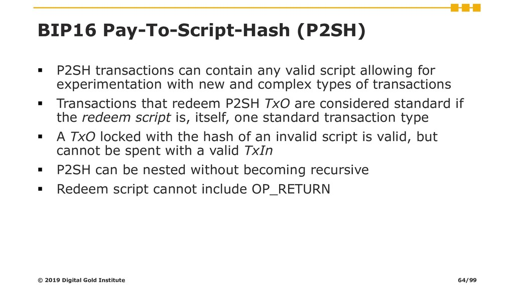 BIP16 Pay-To-Script-Hash (P2SH) ▪ P2SH transact...