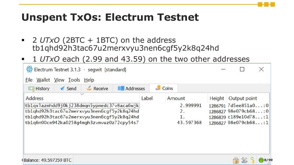 Unspent TxOs: Electrum Testnet ▪ 2 UTxO (2BTC +...