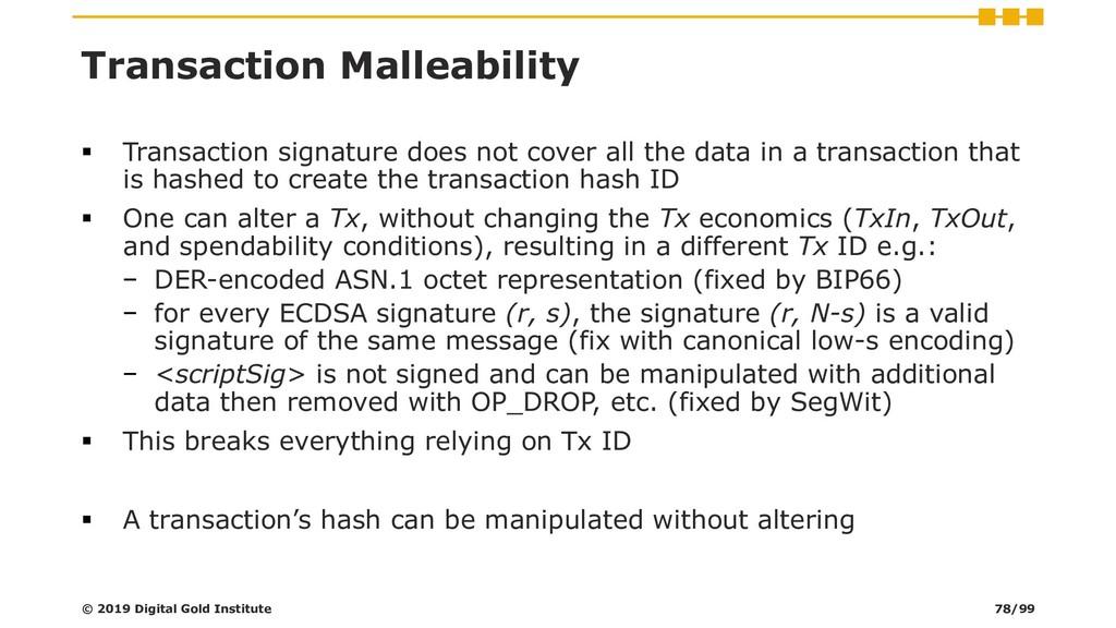 Transaction Malleability ▪ Transaction signatur...