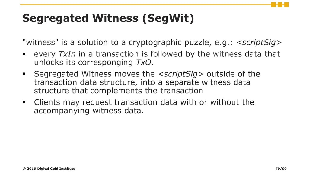 "Segregated Witness (SegWit) ""witness"" is a solu..."