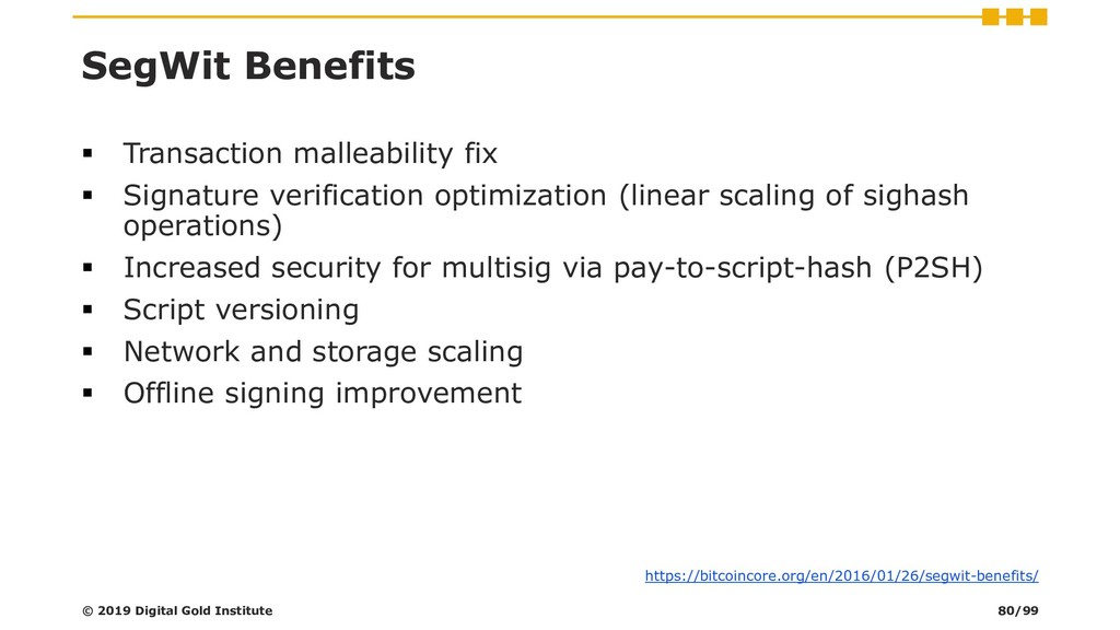 SegWit Benefits ▪ Transaction malleability fix ...