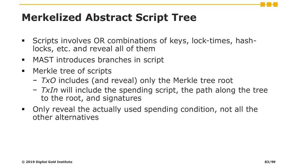 Merkelized Abstract Script Tree ▪ Scripts invol...