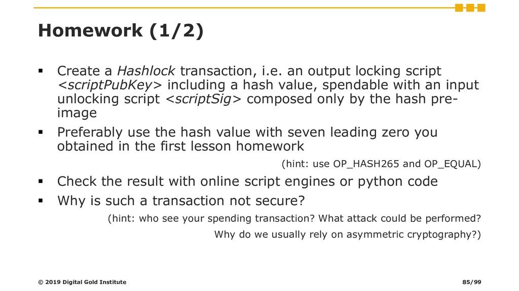 Homework (1/2) ▪ Create a Hashlock transaction,...