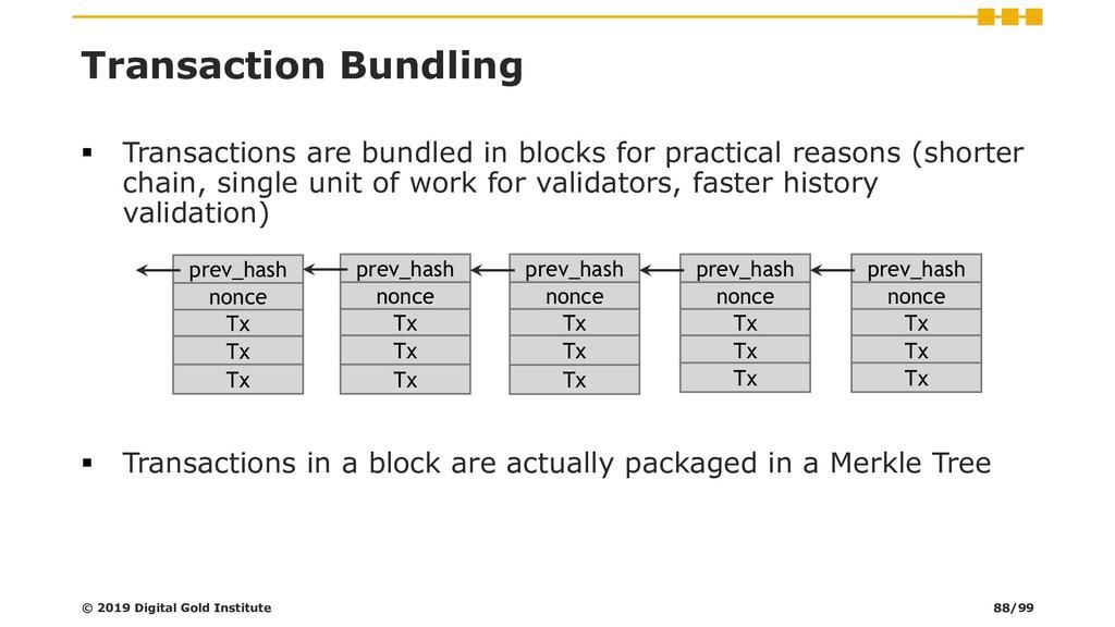 Transaction Bundling ▪ Transactions are bundled...