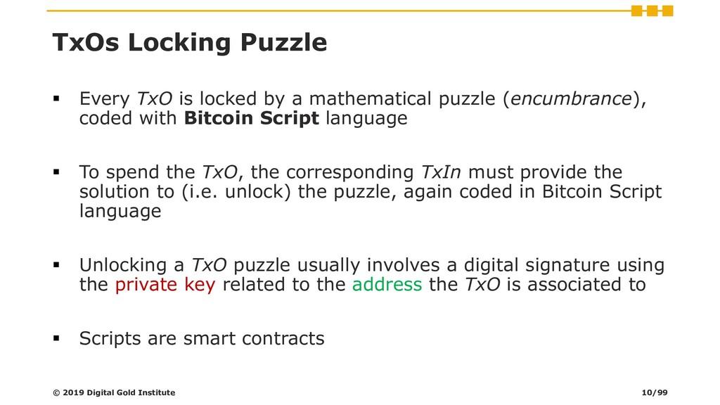TxOs Locking Puzzle ▪ Every TxO is locked by a ...