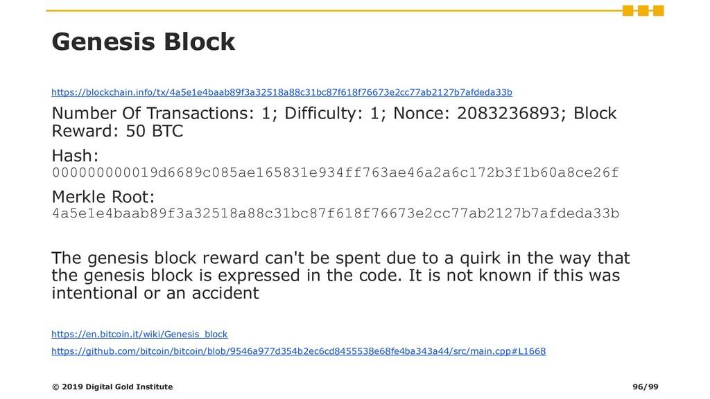 Genesis Block https://blockchain.info/tx/4a5e1e...