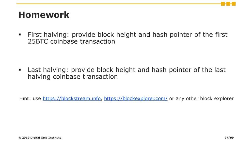 Homework ▪ First halving: provide block height ...