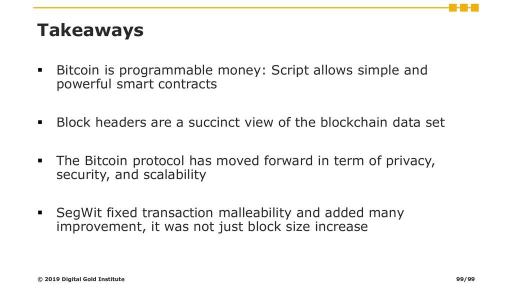 Takeaways ▪ Bitcoin is programmable money: Scri...