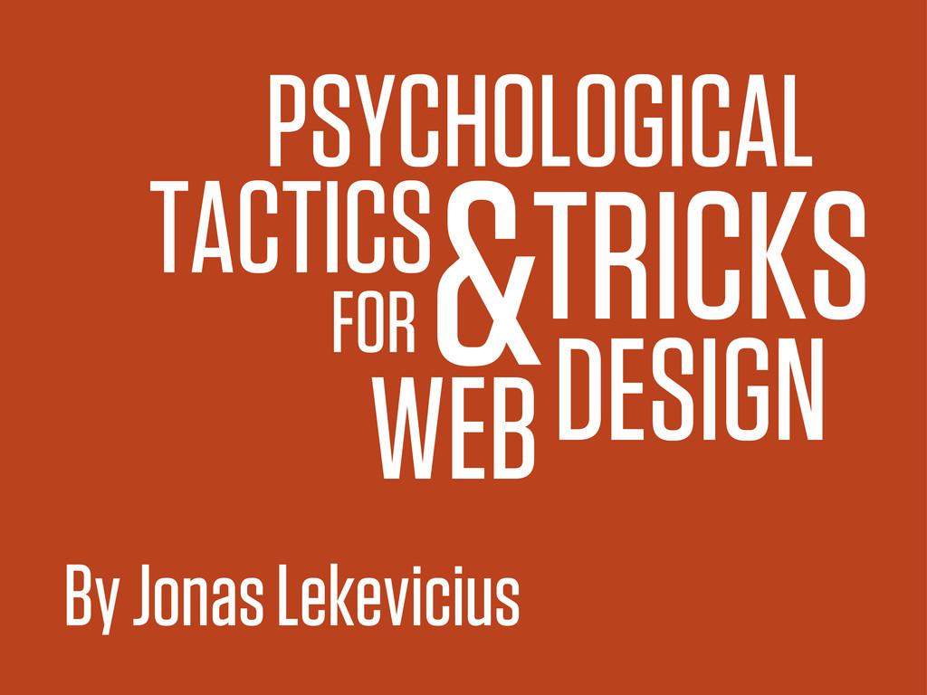 PSYCHOLOGICAL TACTICS&TRICKS FOR WEBDESIGN By J...
