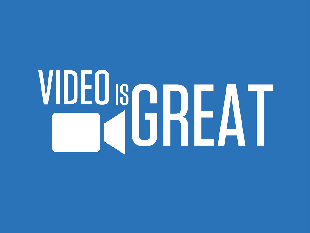 GREAT IS VIDEO