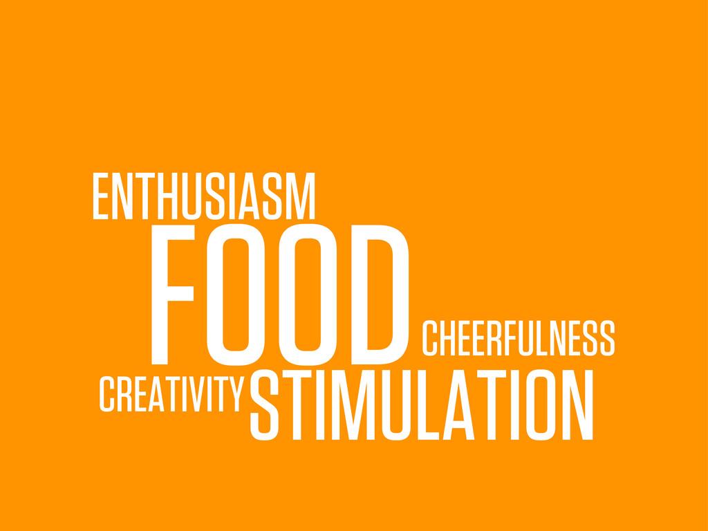 FOOD ENTHUSIASM CHEERFULNESS STIMULATION CREATI...