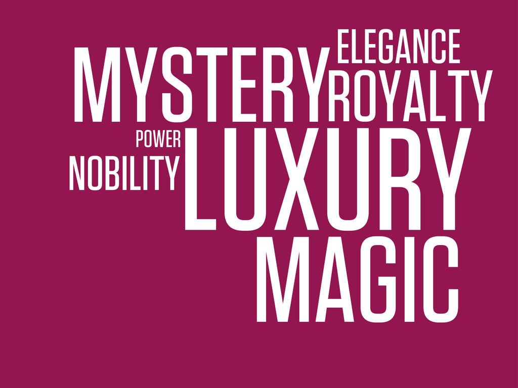 LUXURY POWER NOBILITY MYSTERYROYALTY ELEGANCE M...