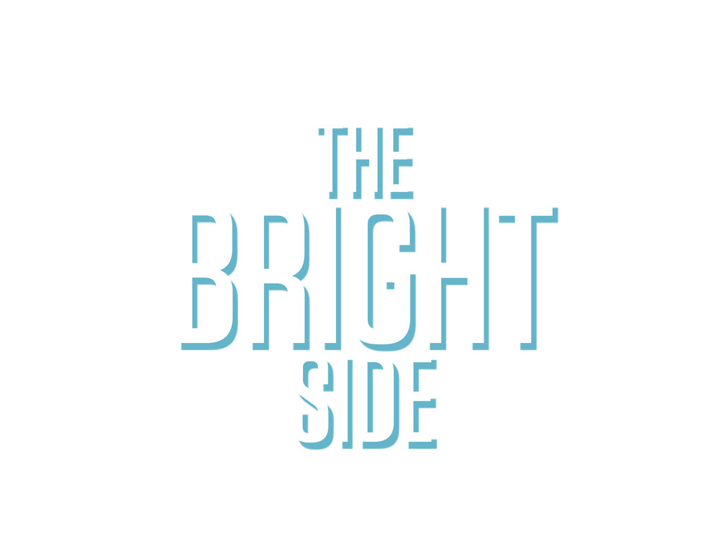 BRIGHT THE SIDE