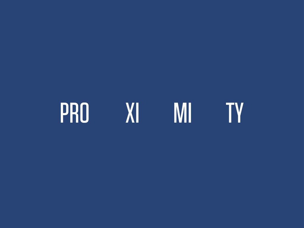 PRO XI MI TY