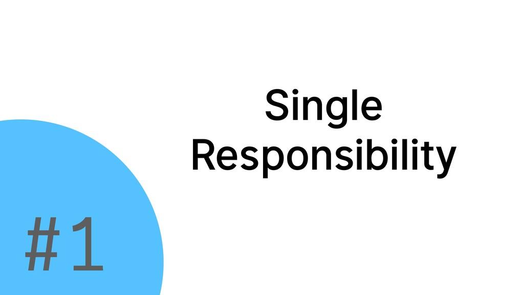 Single Responsibility #1