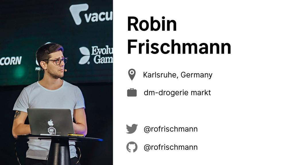 Robin Frischmann @rofrischmann @rofrischmann Ka...