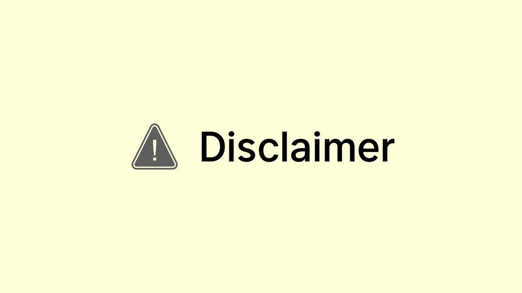 Disclaimer !