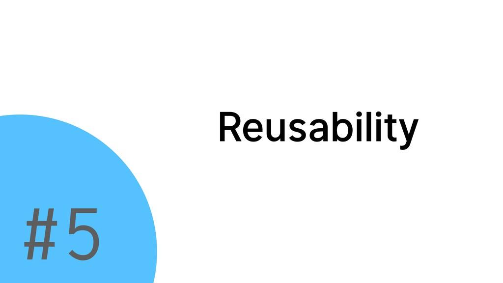 Reusability #5