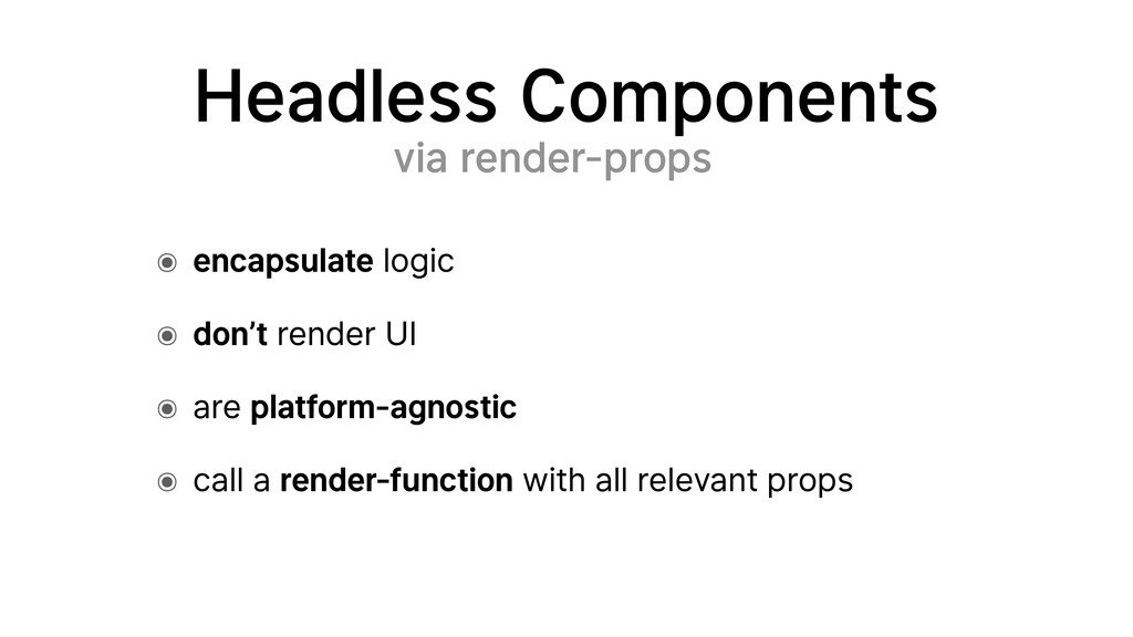 Headless Components via render-props ๏ encapsul...