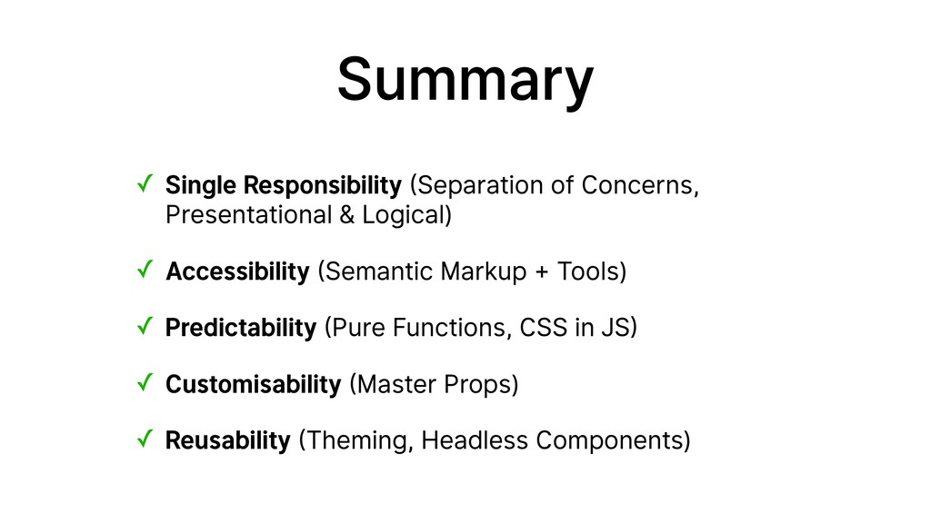 Summary ✓ Single Responsibility (Separation of ...