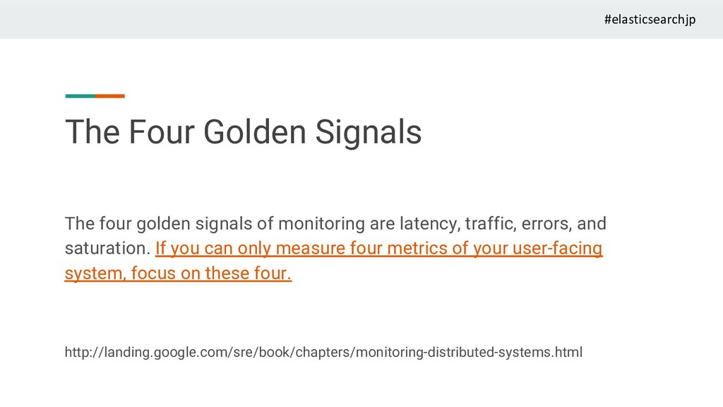 The Four Golden Signals The four golden signals...
