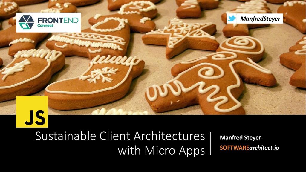@ManfredSteyer Sustainable Client Architectures...