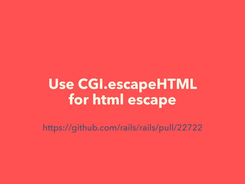 Use CGI.escapeHTML for html escape https://gith...