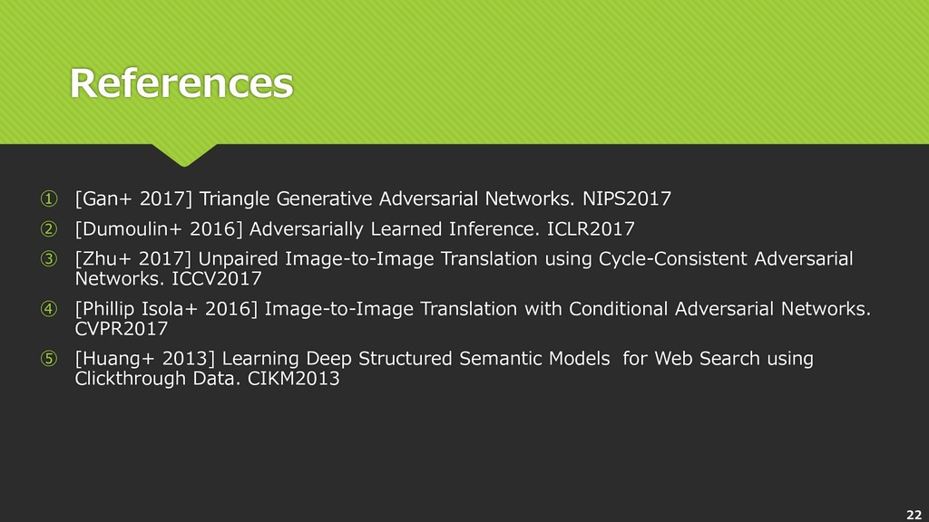 References ① [Gan+ 2017] Triangle Generative Ad...