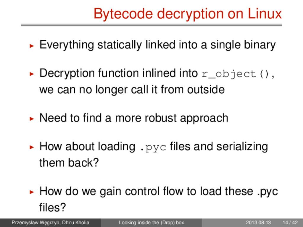 Bytecode decryption on Linux Everything statica...