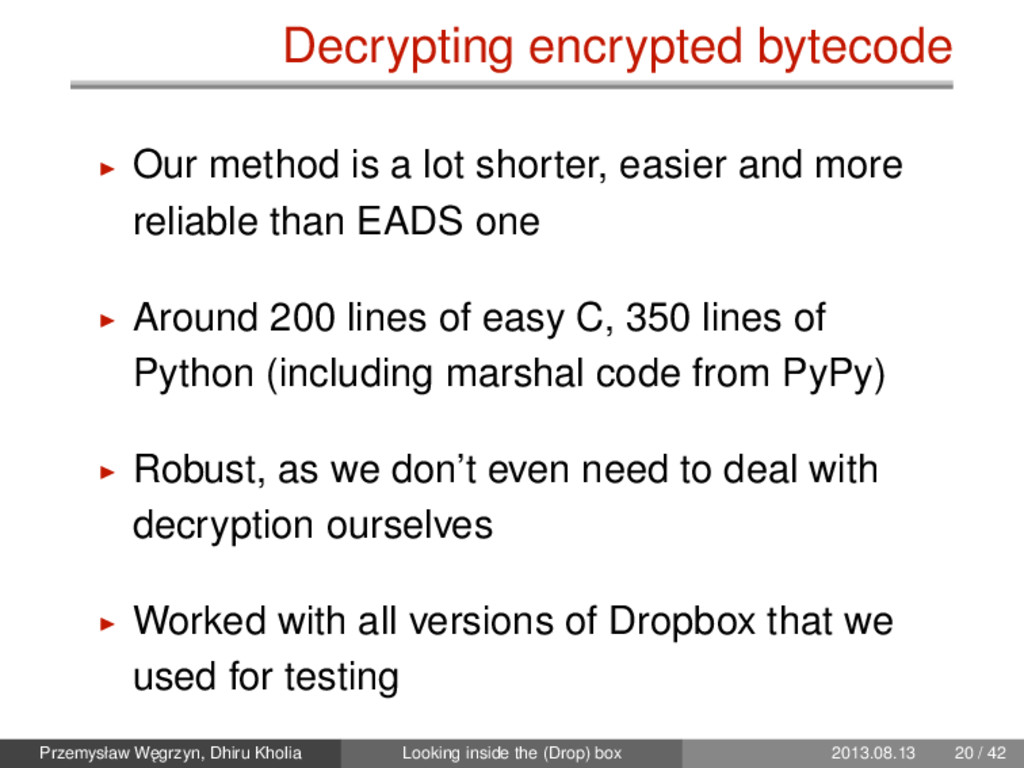 Decrypting encrypted bytecode Our method is a l...