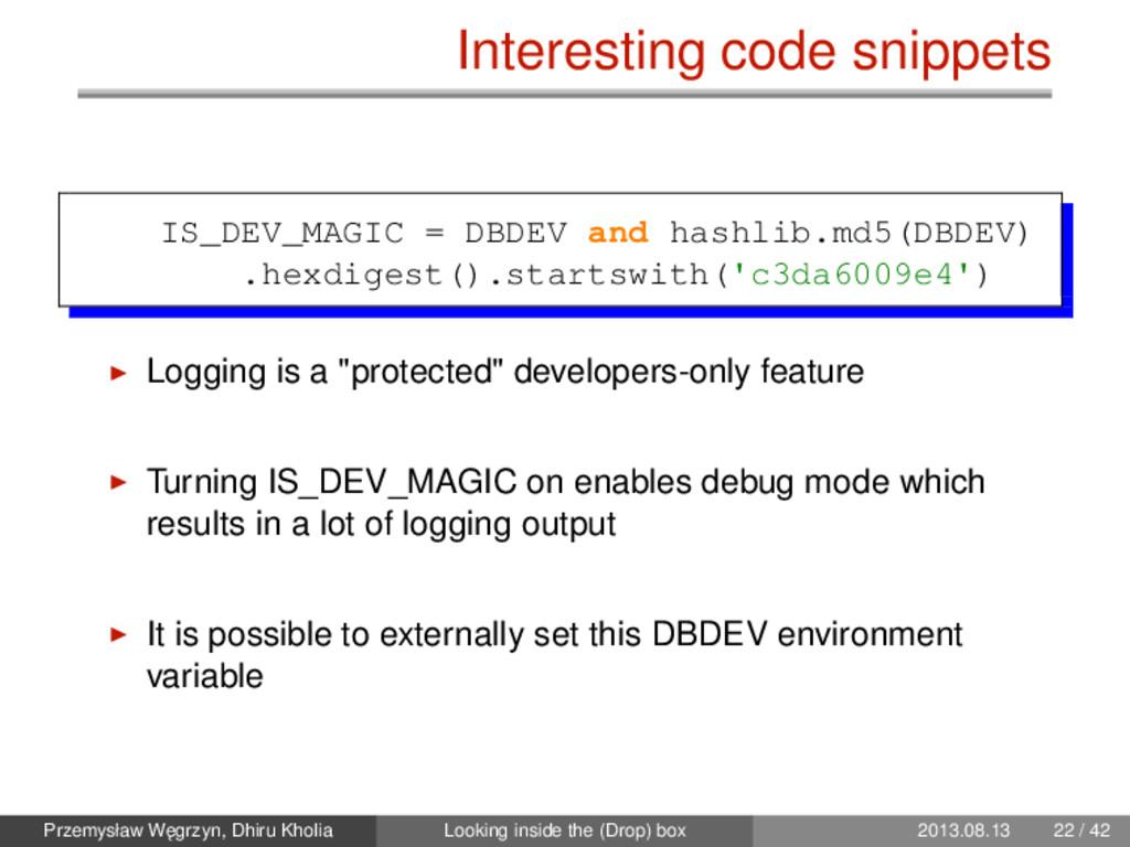 Interesting code snippets IS_DEV_MAGIC = DBDEV ...