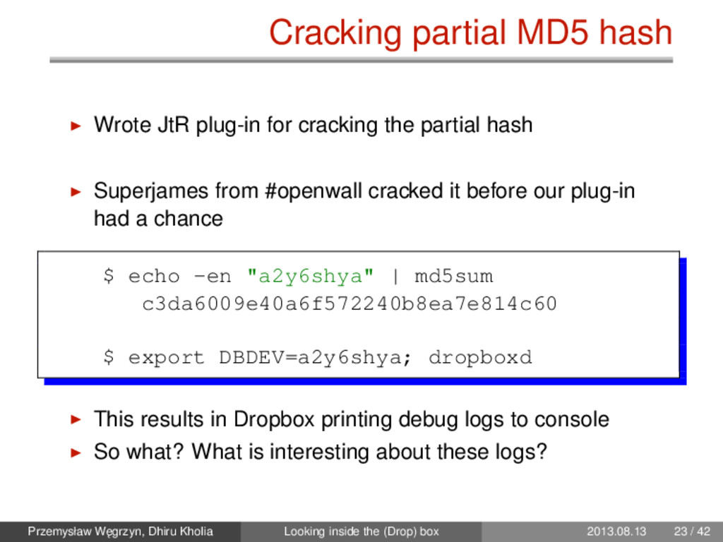 Cracking partial MD5 hash Wrote JtR plug-in for...
