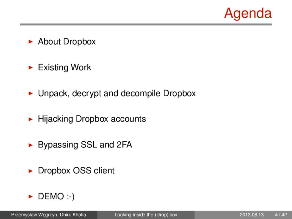 Agenda About Dropbox Existing Work Unpack, decr...