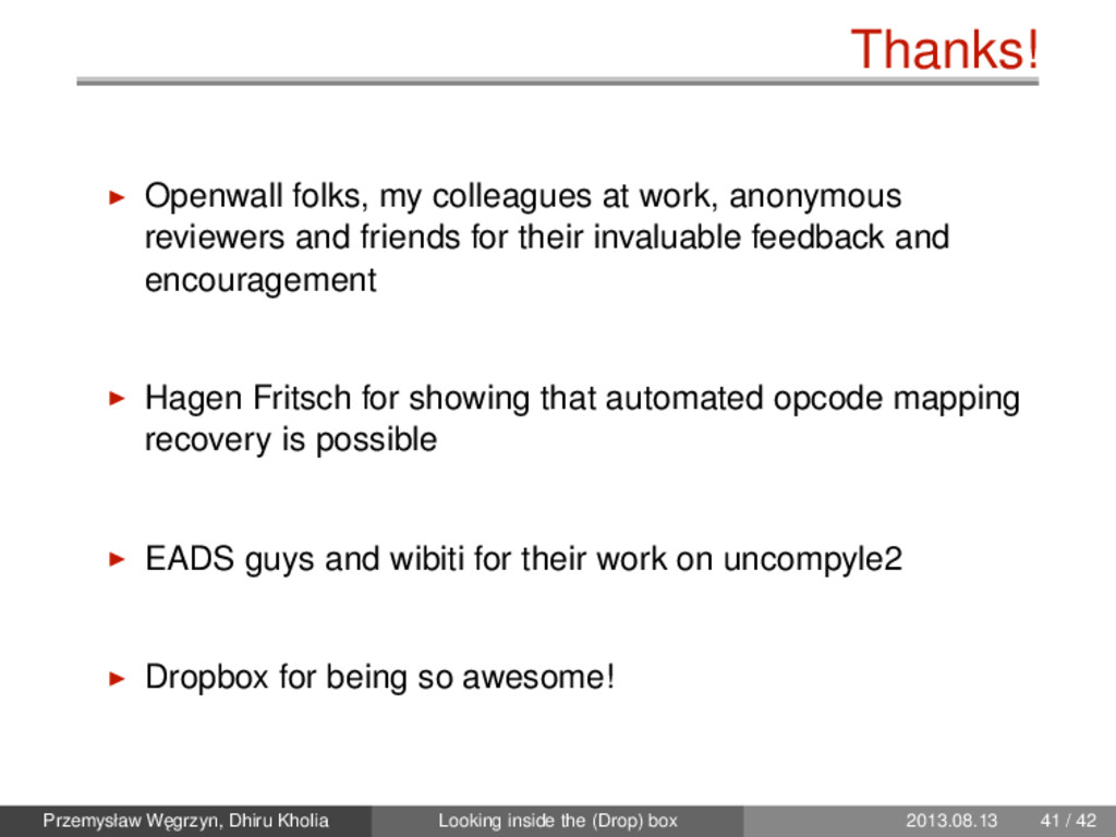 Thanks! Openwall folks, my colleagues at work, ...