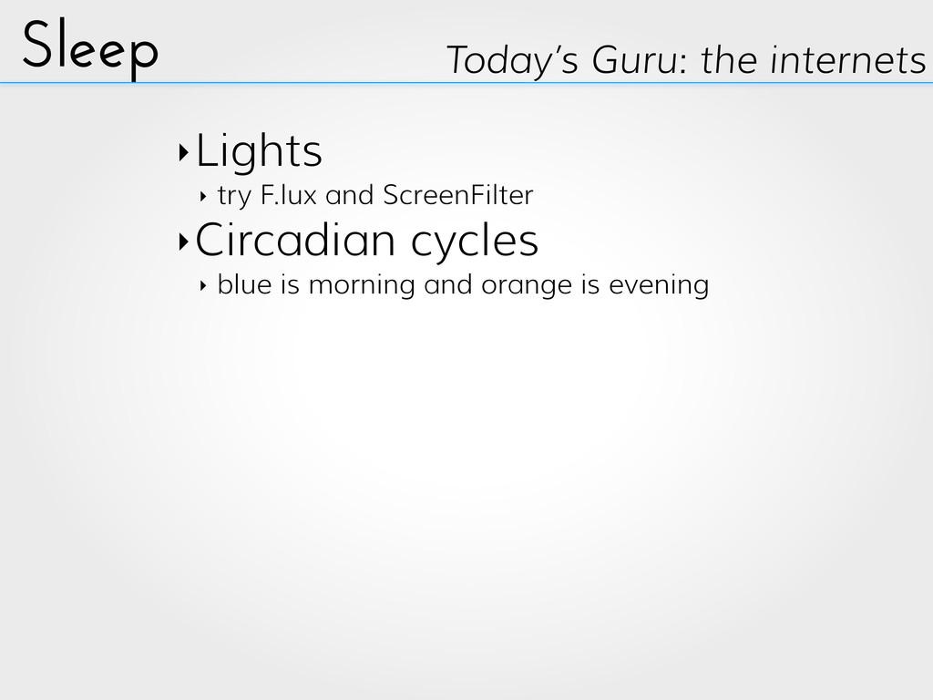 Sleep Today's Guru: the internets ‣Lights ‣ try...