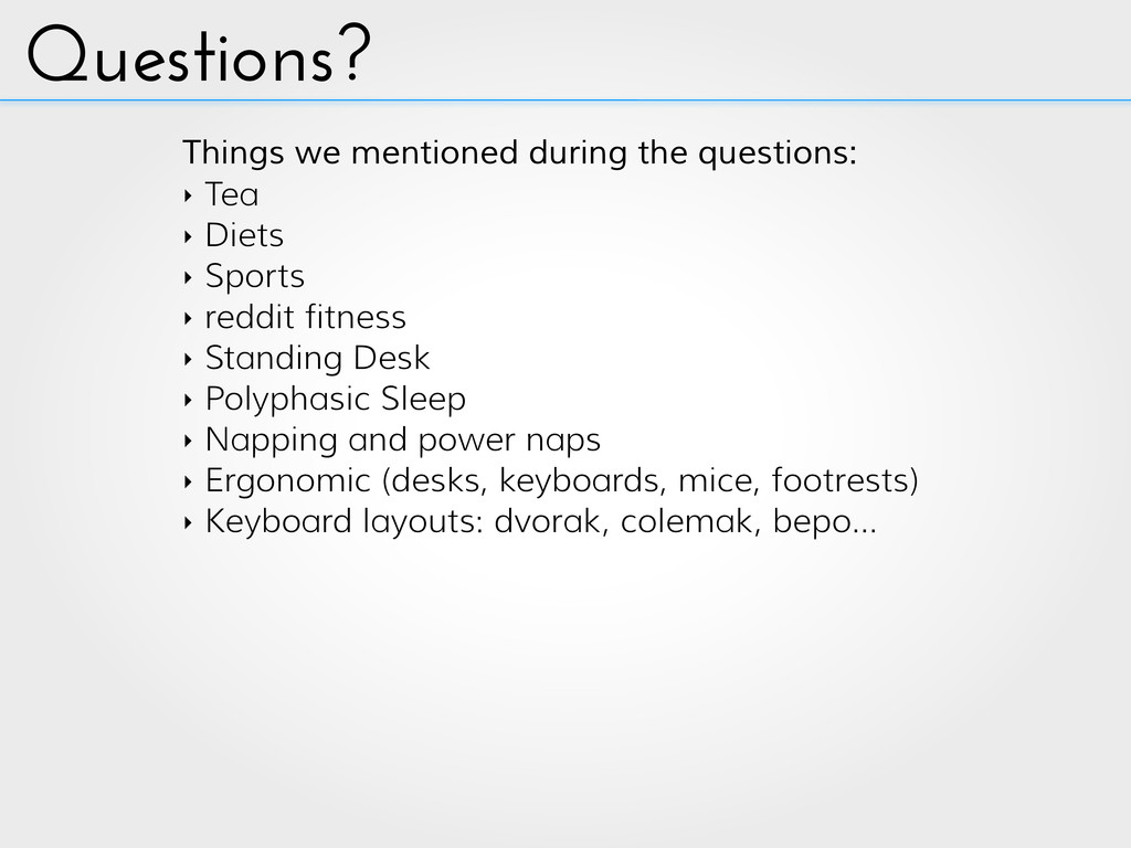 Questions? Things we mentioned during the quest...