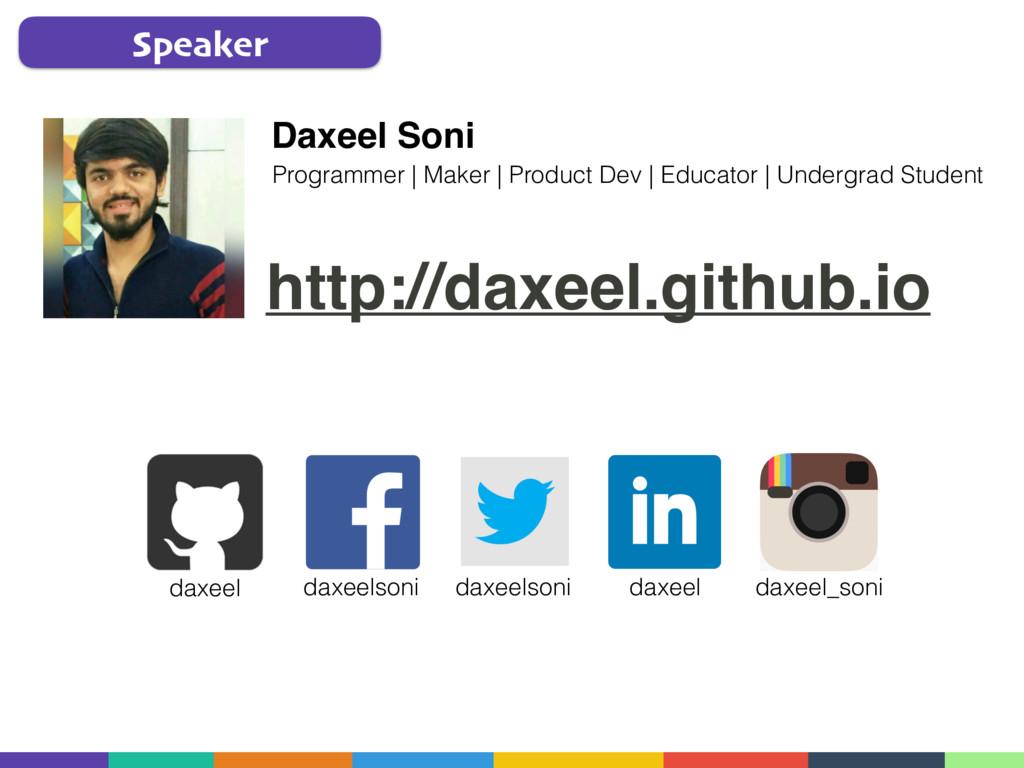 Speaker Daxeel Soni Programmer | Maker | Produc...