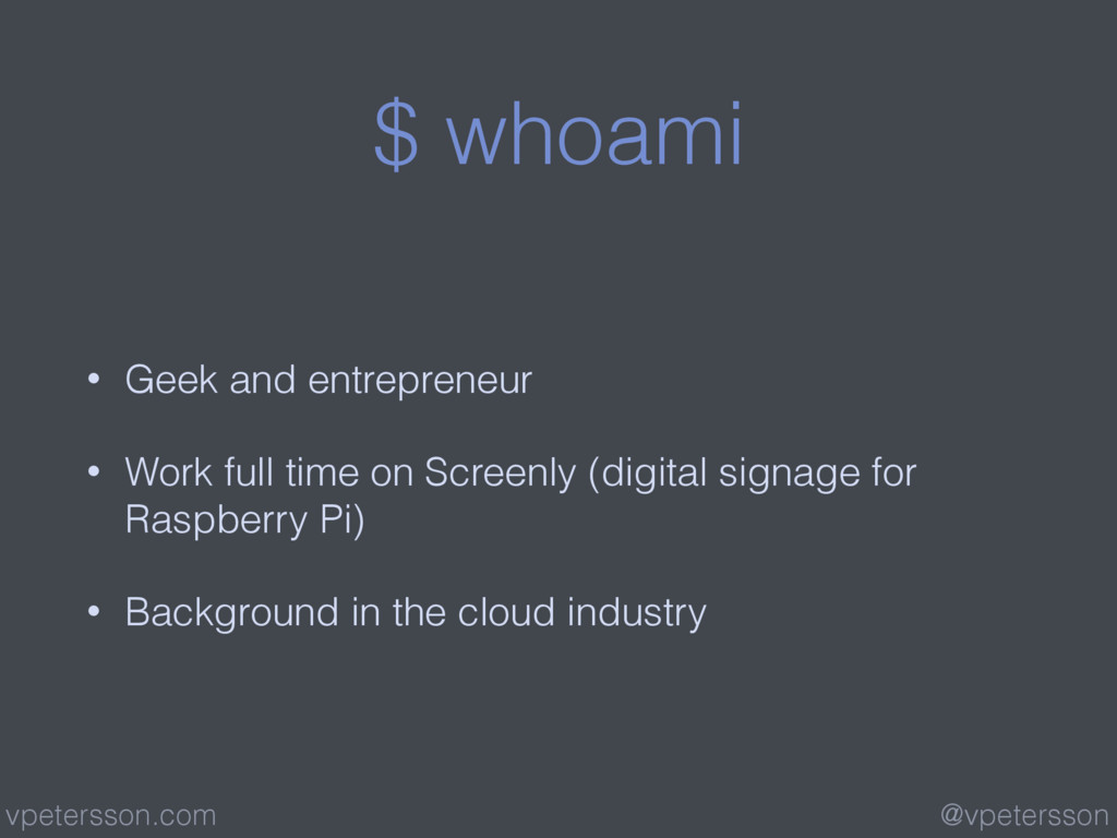 $ whoami • Geek and entrepreneur • Work full ti...
