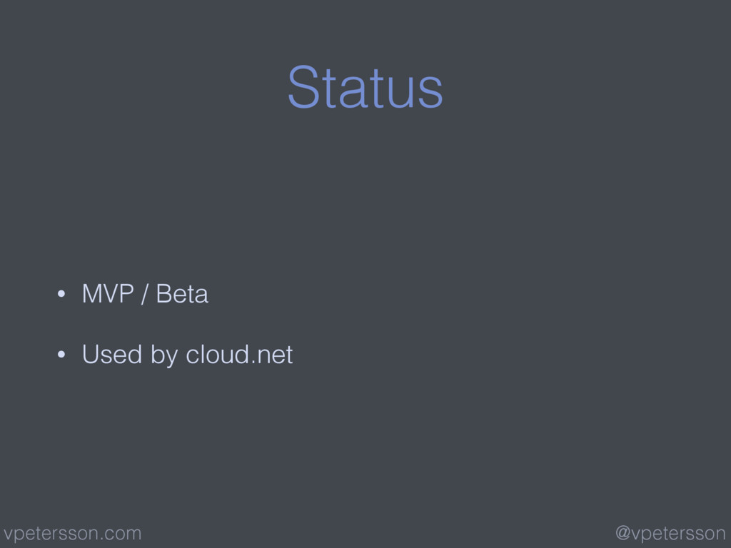 Status • MVP / Beta • Used by cloud.net @vpeter...