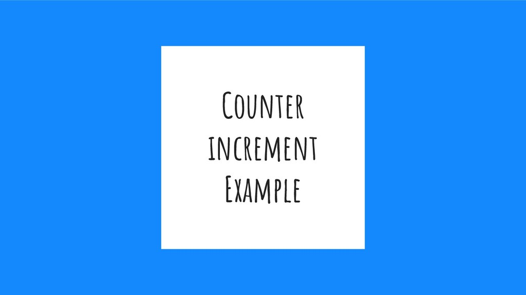 Counter increment Example