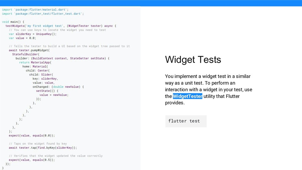Widget Tests You implement a widget test in a s...